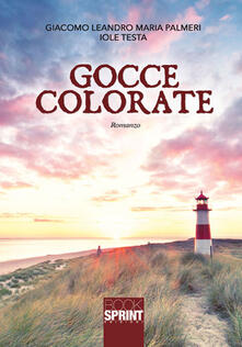 Gocce colorate - Iole Testa,Giacomo Leandro Maria Palmeri - copertina