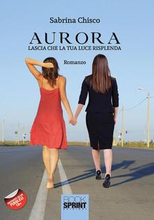 Aurora. Lascia che la tua luce risplenda.pdf