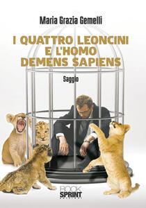 I quattro leoncini e l'homo demens sapiens