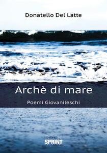 Archè di mare. Poemi giovanileschi