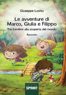 Tegliowinterrun.it Le avventure di Marco, Giulia e Filippo. Tre bambini alla scoperta del mondo Image