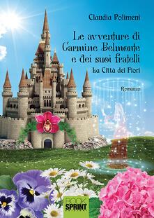Lpgcsostenible.es La città dei fiori. Le avventure di Carmine Belmonte e dei suoi fratelli. Vol. 1 Image
