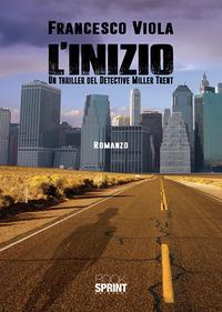 L' L' inizio. Un thriller del detective Miller Trent - Viola Francesco - wuz.it