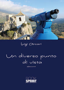 Un diverso punto di vista - Luigi Arcari - copertina