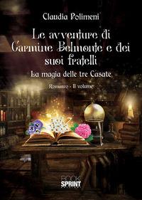 La La magia delle tre casate. Le avventure di Carmine Belmonte e dei suoi fratelli. Vol. 2 - Polimeni Claudia - wuz.it