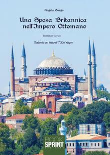 Una sposa britannica nell'impero ottomano - Angela Gurgo - copertina