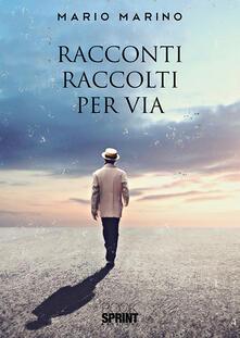 Racconti raccolti per via - Mario Marino - copertina