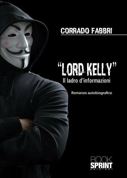 Lord Kelly. Il ladro d'informazioni - Corrado Fabbri - copertina