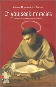 If you seek miracles. Reflections of saint Anthony of Padua