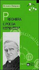 Libro Preghiera e poesia. L'esperienza religiosa in Henri Bremond Armando Savignano