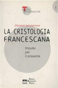 La cristologia francescana. Impulsi per il presente