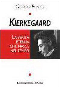 Kierkegaard. La verità eterna che nasce nel tempo