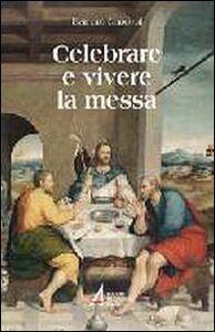Celebrare e vivere la messa