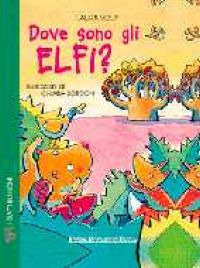 Dove sono gli elfi? - Volpi Laura - wuz.it