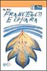 Libro Francesco e Chiara. Ediz. a caratteri grandi Piera Paltro
