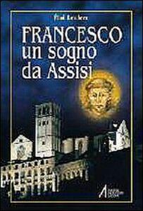 Foto Cover di Francesco. Un sogno da Assisi, Libro di Éloi Leclerc, edito da EMP