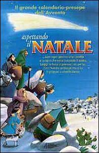 Foto Cover di Il grande calendario-presepe dell'Avvento. Aspettando il Natale, Libro di  edito da EMP