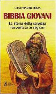 Libro Bibbia giovani. La storia della salvezza raccontata ai ragazzi Giuseppino De Roma