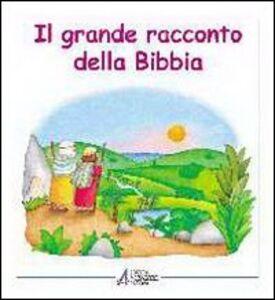 Libro Il grande racconto della Bibbia. L'Antico Testamento narrato ai bambini Silvia Bonzi , Maria Vago