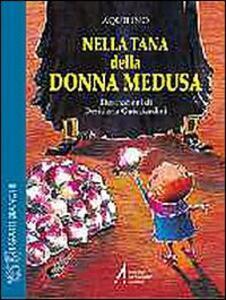 Nella tana di donna Medusa