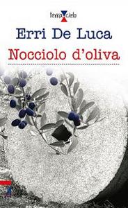 Libro Nocciolo d'oliva Erri De Luca
