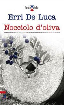 Nocciolo d'oliva - Erri De Luca - copertina