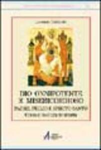 Dio onnipotente e misericordioso: Padre, Figlio, Spirito Santo. Corso di teologia trinitaria