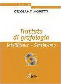 Trattato di grafologia. Intelligenza, sentimento