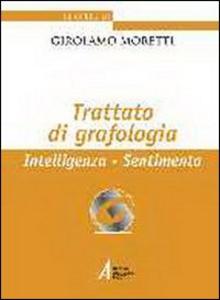 Libro Trattato di grafologia. Intelligenza, sentimento Girolamo Moretti