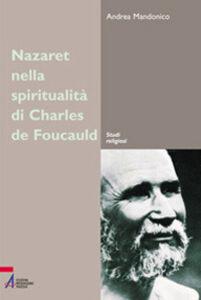 Nazareth nella spiritualità di Charles de Foucauld. Un luogo, un'esperienza, un simbolo