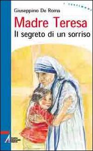 Libro Madre Teresa. Il segreto di un sorriso Giuseppino De Roma