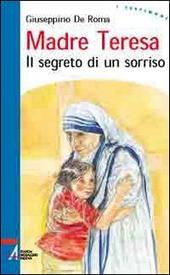 Madre Teresa. Il segreto di un sorriso