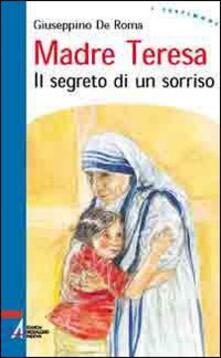 Madre Teresa. Il segreto di un sorriso - Giuseppino De Roma - copertina