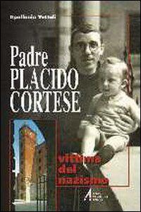 Padre Placido Cortese vittima del nazismo. «Ho soccorso Gesù perseguitato!»