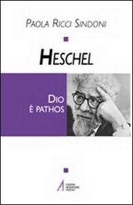 Heschel. Dio è pathos