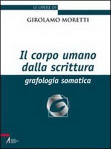 Il corpo umano della scrittura. Grafologia somatica.pdf