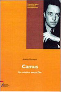 Foto Cover di Camus. Un mistico senza Dio, Libro di Aniello Montano, edito da EMP
