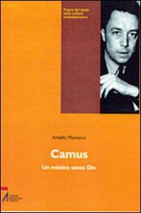 Libro Camus. Un mistico senza Dio Aniello Montano