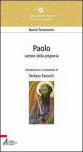 Libro Paolo. Lettere della prigionia. Efesini, filippesi, colossesi, Filèmone Stefano Tarocchi