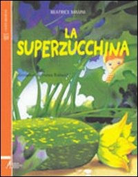 La La superzucchina - Masini Beatrice - wuz.it