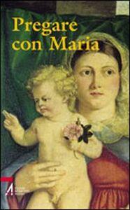 Libro Pregare con Maria