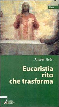 Eucaristia rito che trasforma