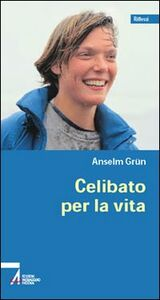 Libro Celibato per la vita Anselm Grün