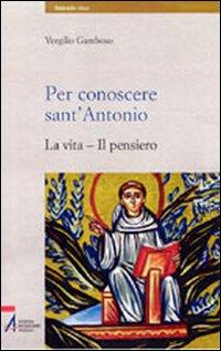 Per conoscere sant'Antonio....