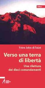 Libro Verso una terra di libertà. Una rilettura dei dieci comandamenti John de Taizé