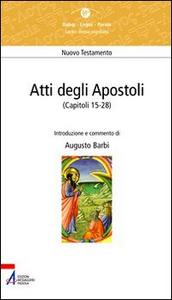 Libro Atti degli Apostoli (capitoli 15-28) Augusto Barbi