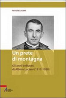 Collegiomercanzia.it Un prete di montagna. Gli anni bellunesi di Albino Luciani (1912-1958) Image
