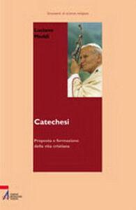 Catechesi. Proposta e formazione della vita cristiana