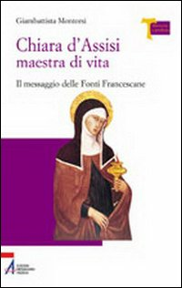 Chiara d'Assisi maestra di ...