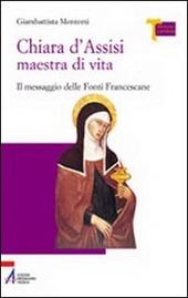 Chiara d'Assisi maestra di vita. Il messaggio delle fonti francescane